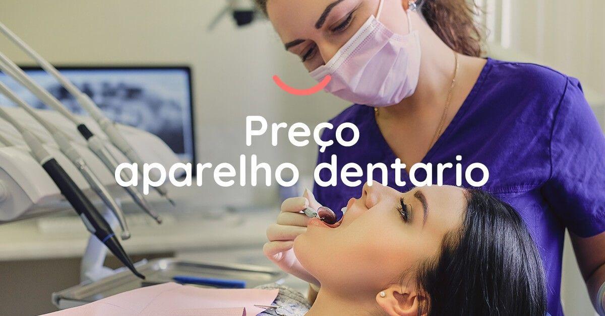 Preço aparelho dentário